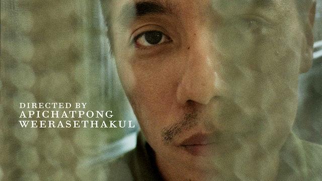 Directed by Apichatpong Weerasethakul