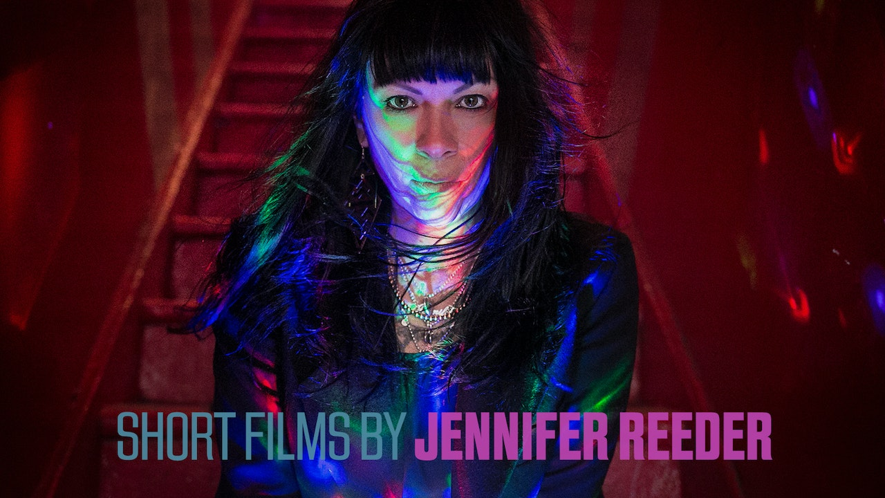 Short Films by Jennifer Reeder