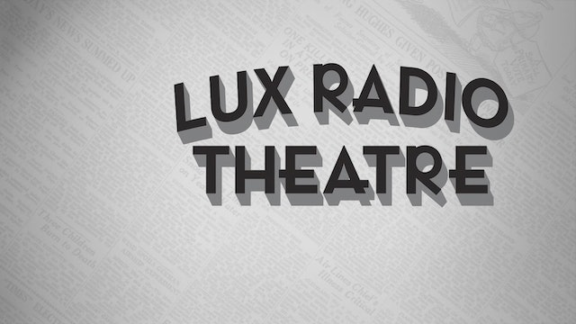 HIS GIRL FRIDAY on Lux Radio Theatre