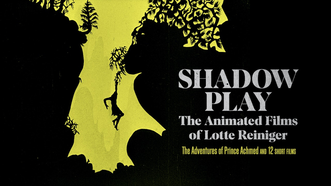 Shadow Play: The Animated Films of Lotte Reiniger