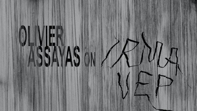 Olivier Assayas on IRMA VEP