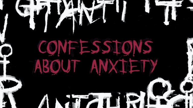 Confessions About Anxiety