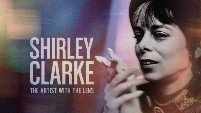 Shirley Clarke: The Artist with the Lens
