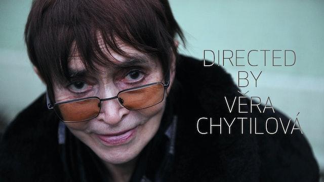 Directed by Věra Chytilová