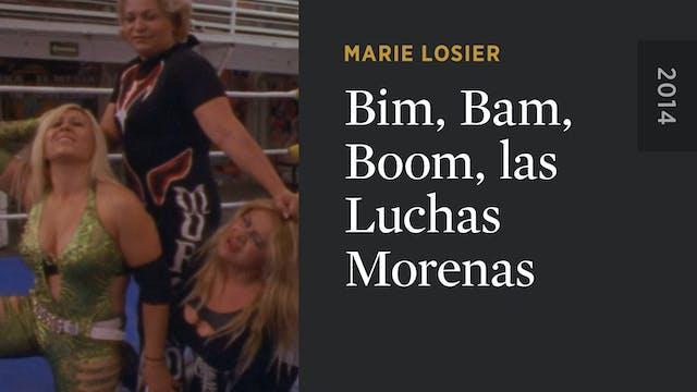 Bim, Bam, Boom, las Luchas Morenas