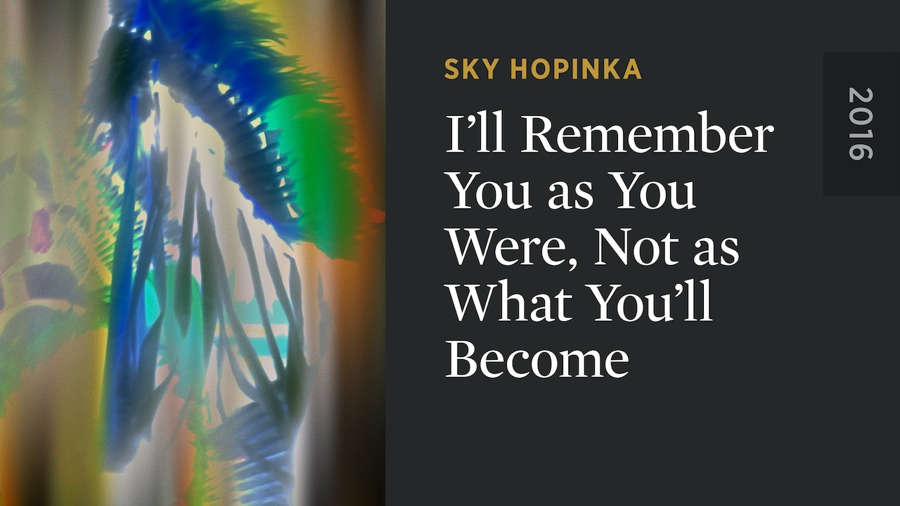 I'll Remember You as You Were, Not as What You'll Become