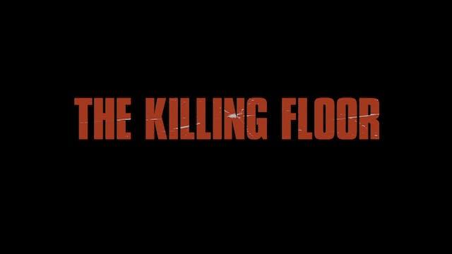 THE KILLING FLOOR Trailer