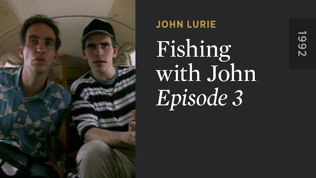 FISHING WITH JOHN: Episode 3