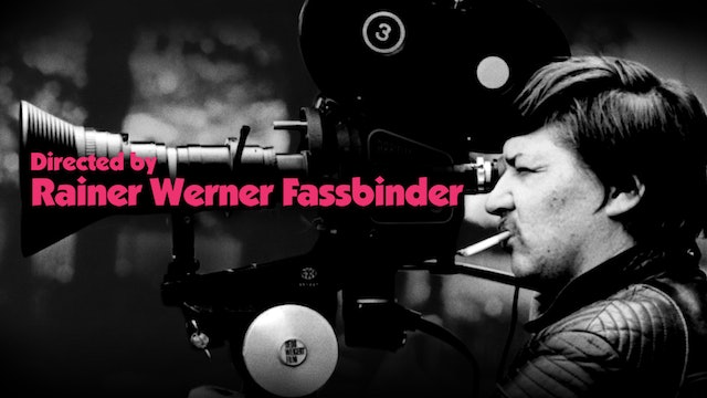 Directed by Rainer Werner Fassbinder