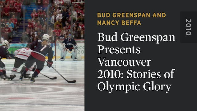 Bud Greenspan Presents Vancouver 2010...