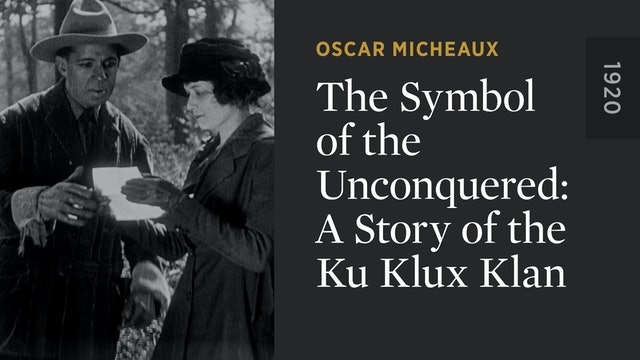 The Symbol of the Unconquered: A Story of the Ku Klux Klan