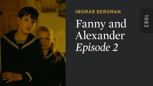 FANNY AND ALEXANDER: Episode 2