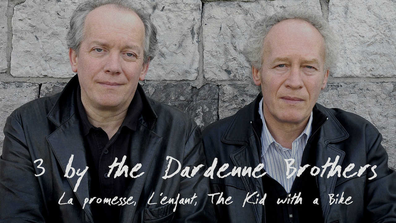 Three by the Dardenne Brothers