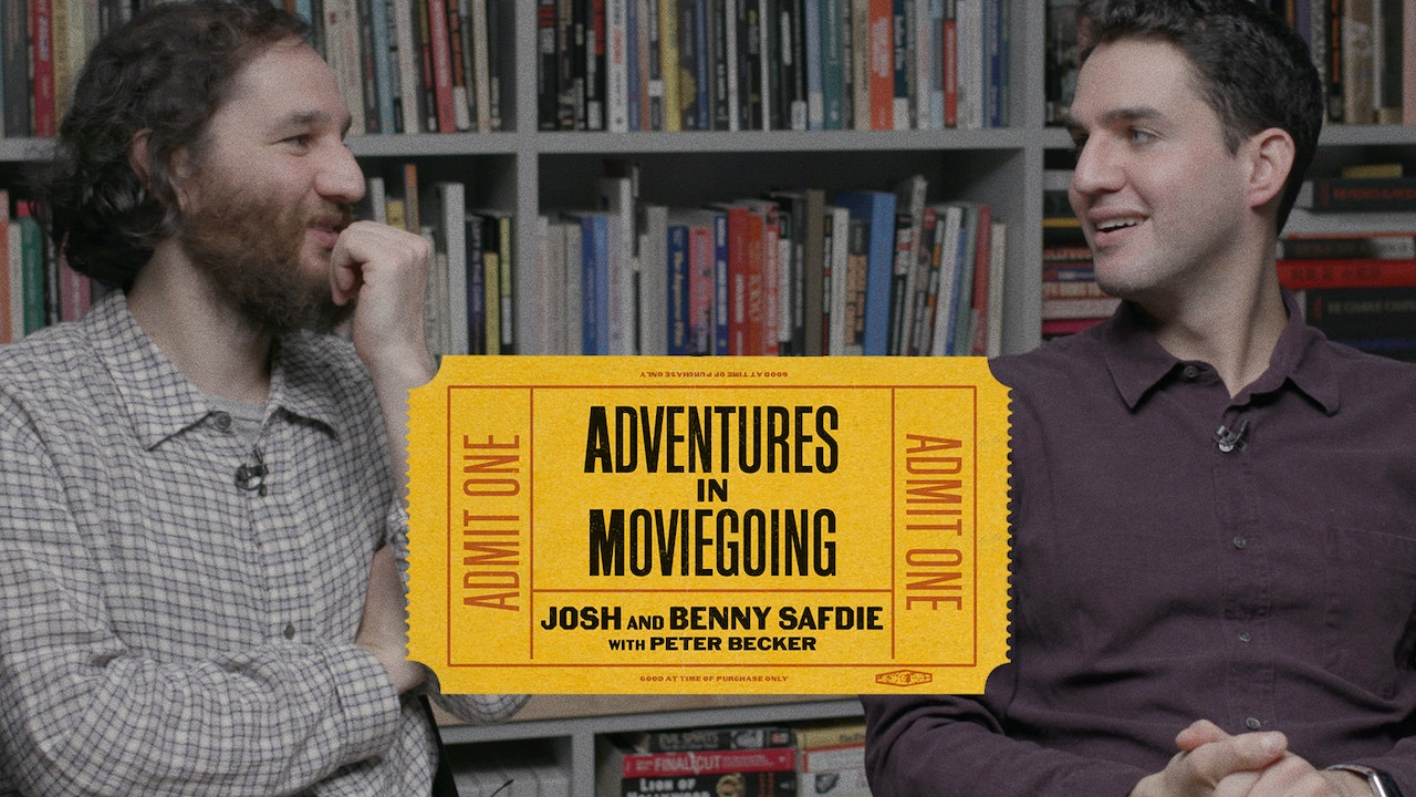 Josh and Benny Safdie's Adventures in Moviegoing