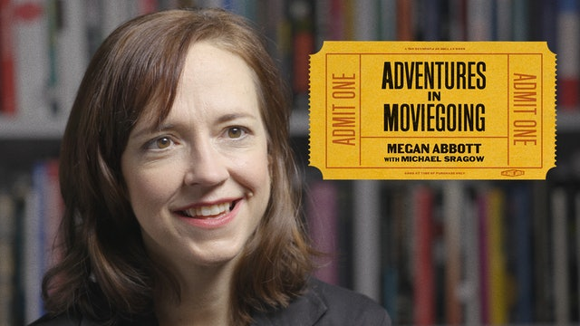 Megan Abbott's Adventures in Moviegoing