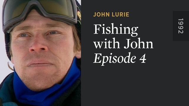 FISHING WITH JOHN: Episode 4