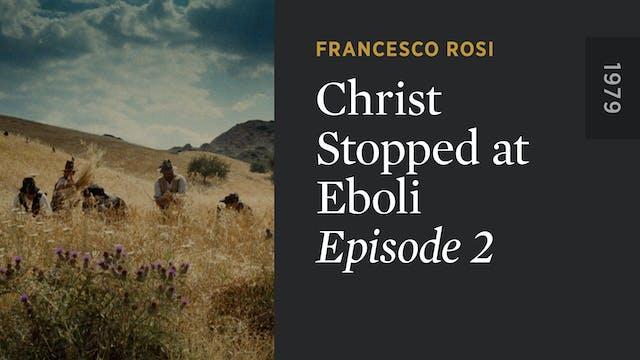 CHRIST STOPPED AT EBOLI: Episode 2