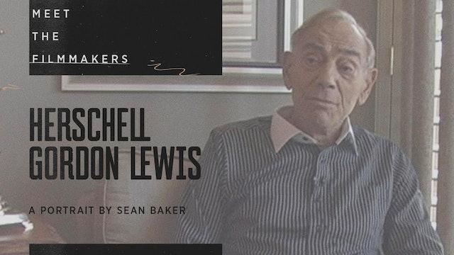 Meet the Filmmakers: Herschell Gordon Lewis