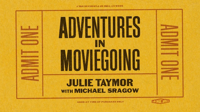 Julie Taymor's Adventures in Moviegoing