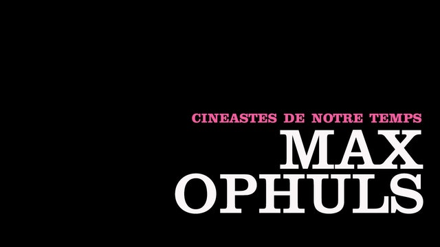 Cinéastes de notre temps: Max Ophuls