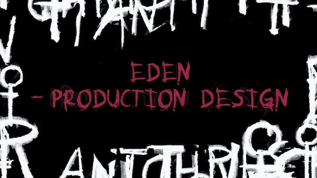 The Making of ANTICHRIST: Eden Production Design