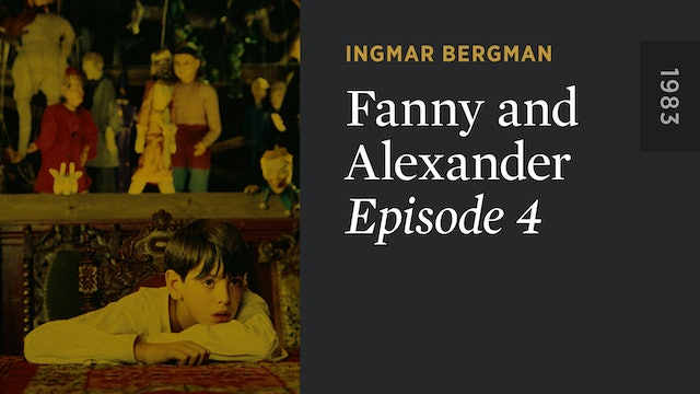 FANNY AND ALEXANDER: Episode 4