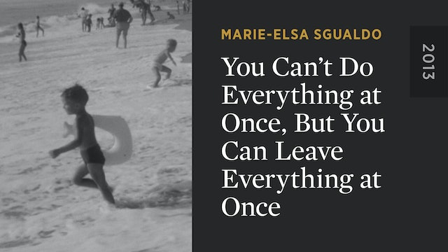 You Can't Do Everything at Once, But You Can Leave Everything at Once