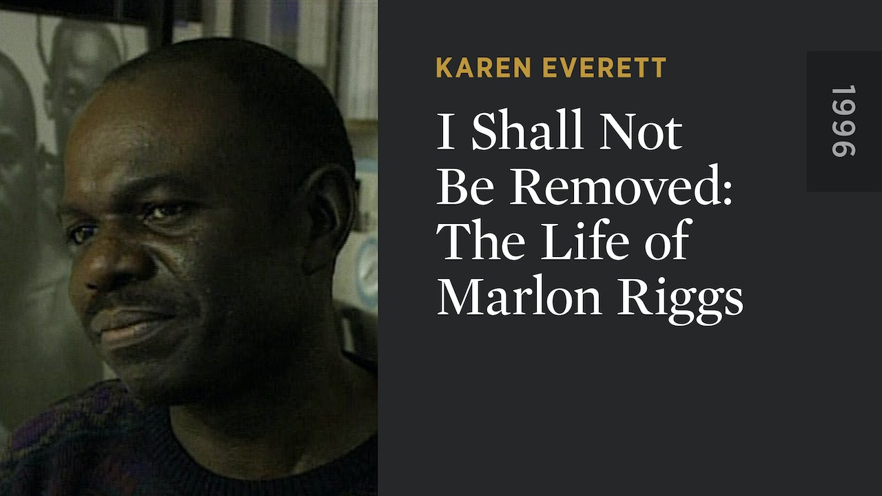 I Shall Not Be Removed: The Life of Marlon Riggs