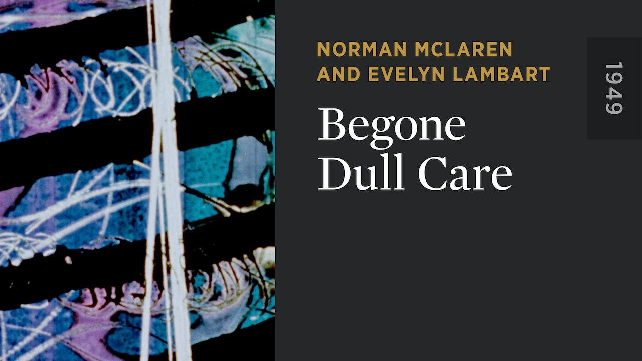 Begone Dull Care