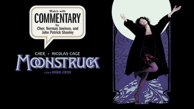 MOONSTRUCK Commentary