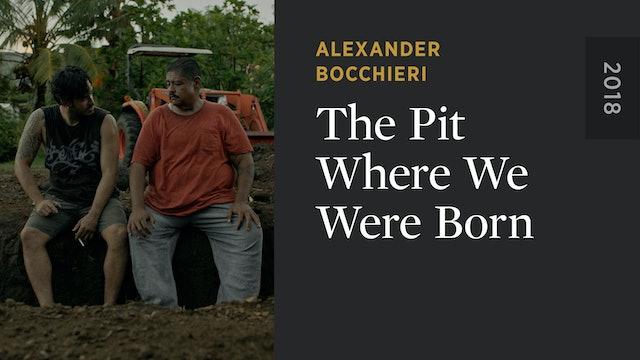 The Pit Where We Were Born