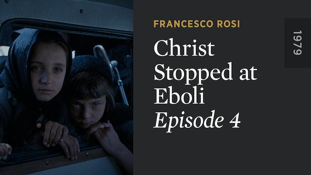 CHRIST STOPPED AT EBOLI: Episode 4
