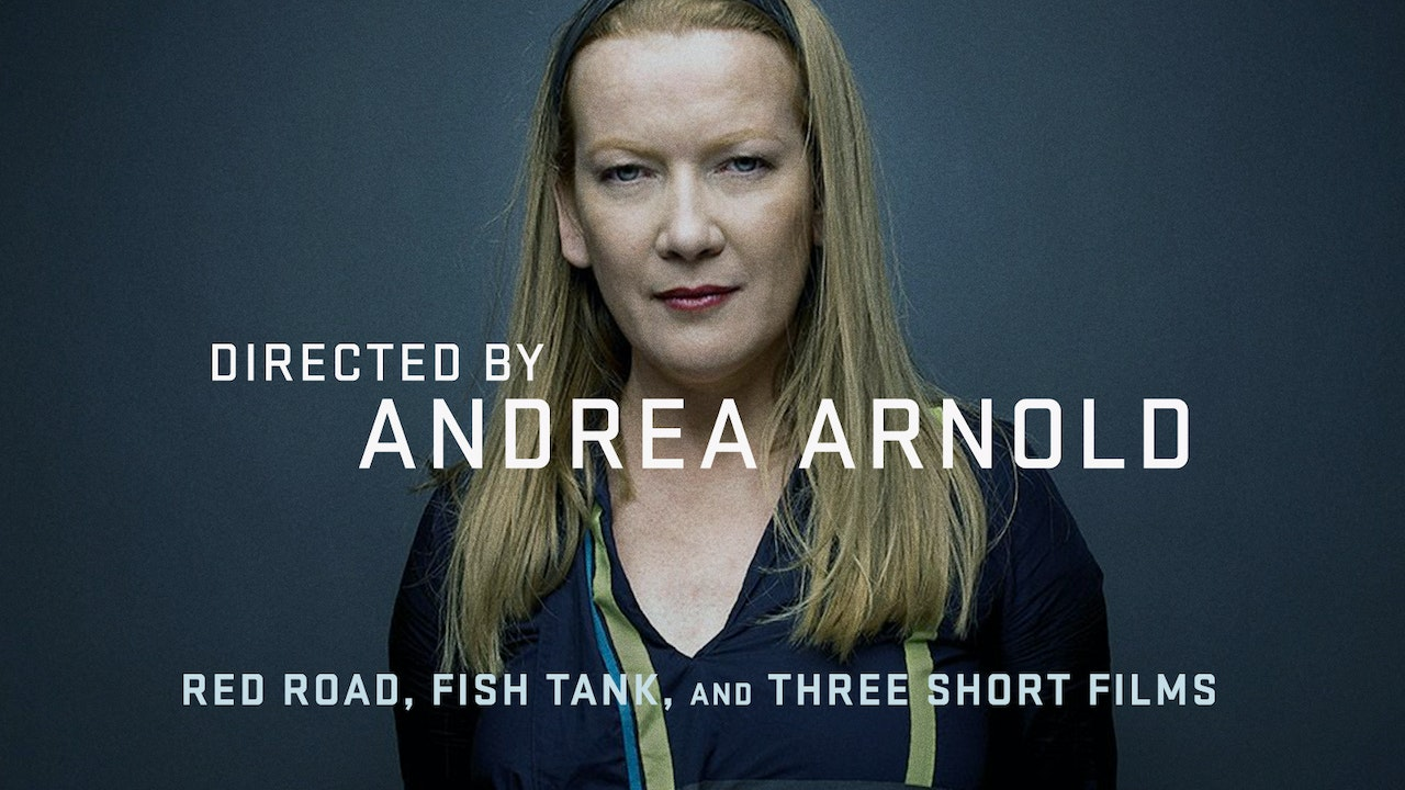 Directed by Andrea Arnold