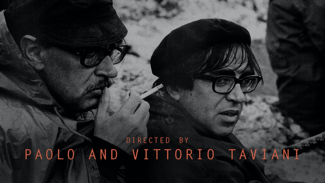 Directed by Paolo and Vittorio Taviani