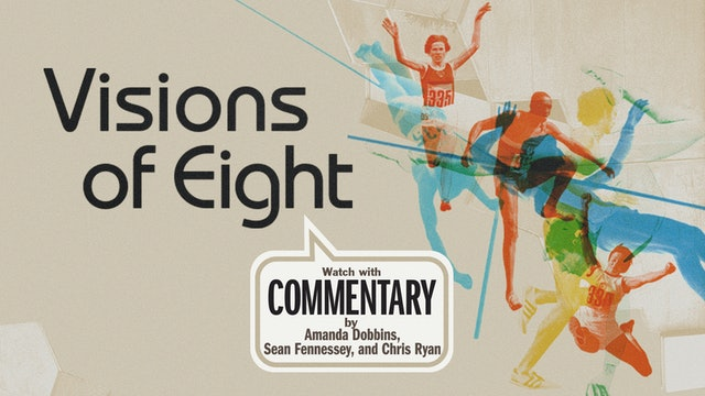 VISIONS OF EIGHT Commentary
