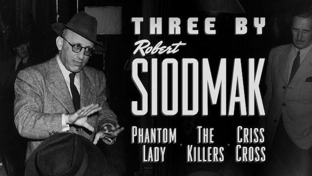 Three by Robert Siodmak