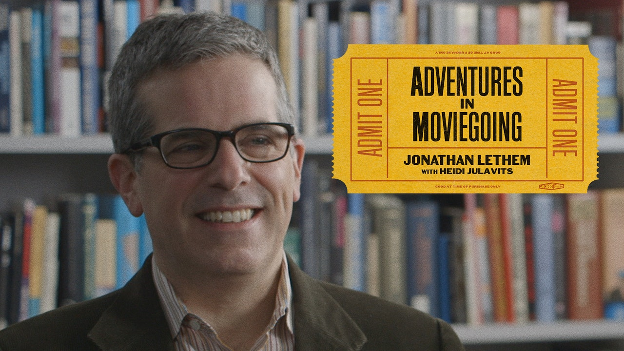 Jonathan Lethem's Adventures in Moviegoing