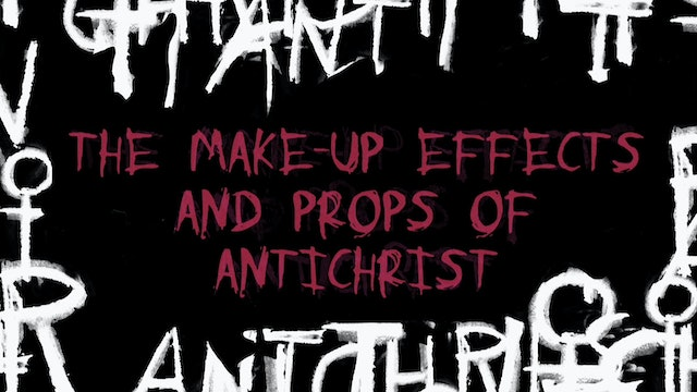 The Making of ANTICHRIST: Makeup Effects and Props