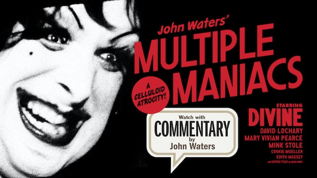 MULTIPLE MANIACS Commentary