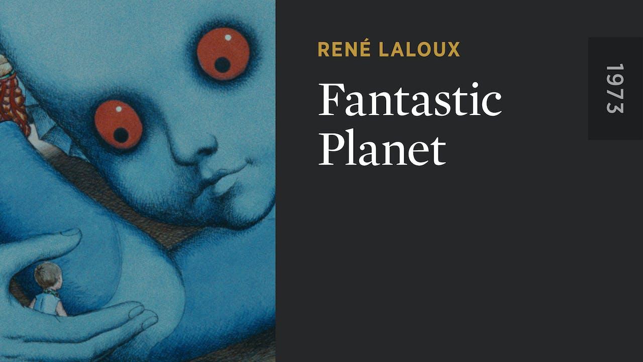 Fantastic Planet Fantastic Planet The Criterion Channel