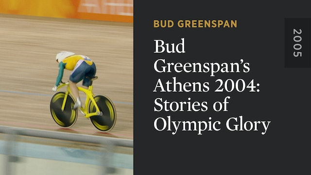 Bud Greenspan's Athens 2004: Stories of Olympic Glory