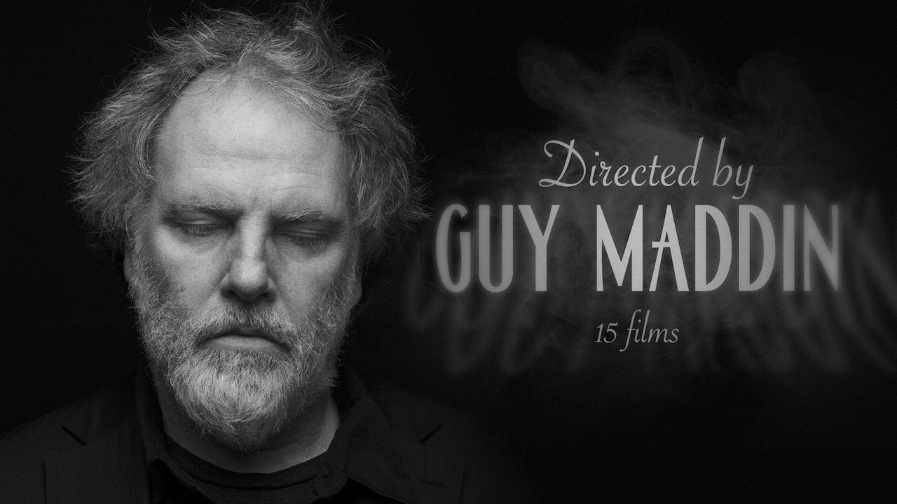 Directed by Guy Maddin