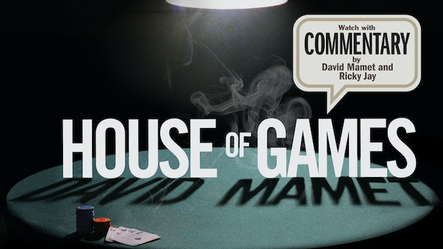 HOUSE OF GAMES Commentary