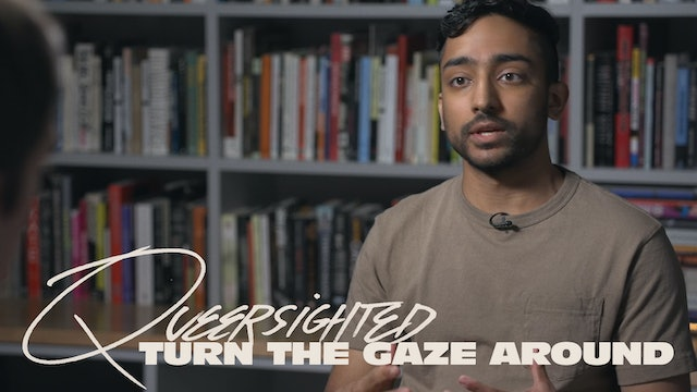 Queersighted: Turn the Gaze Around