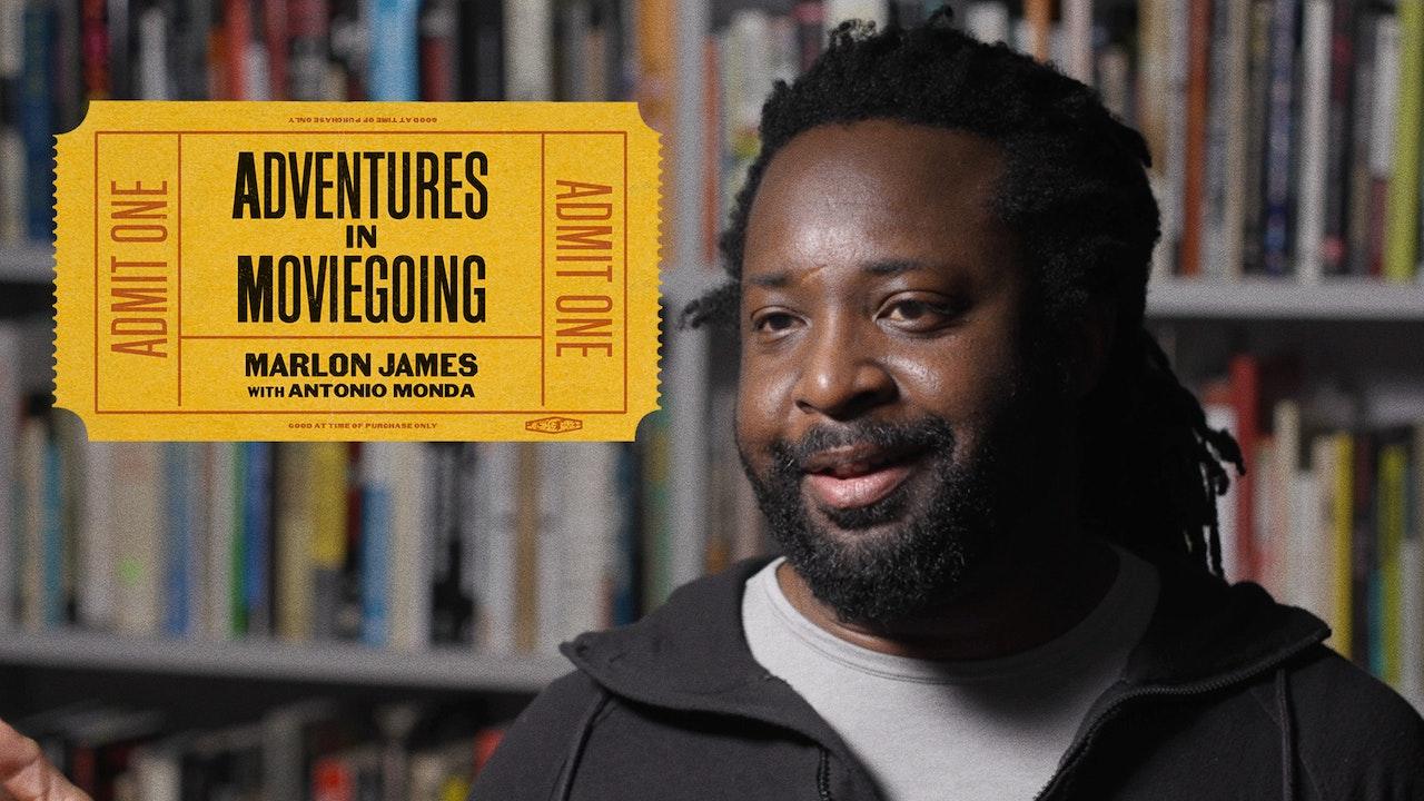Marlon James's Adventures in Moviegoing