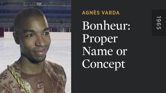 Bonheur: Proper Name or Concept