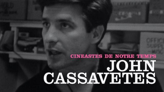 """Cinéastes de notre temps"": John Cassavetes"