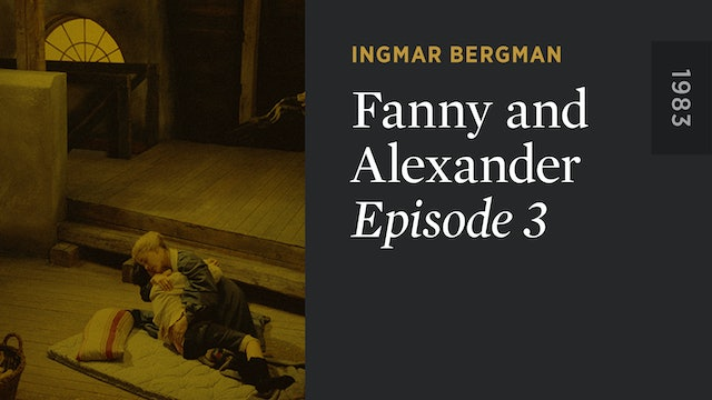 FANNY AND ALEXANDER: Episode 3