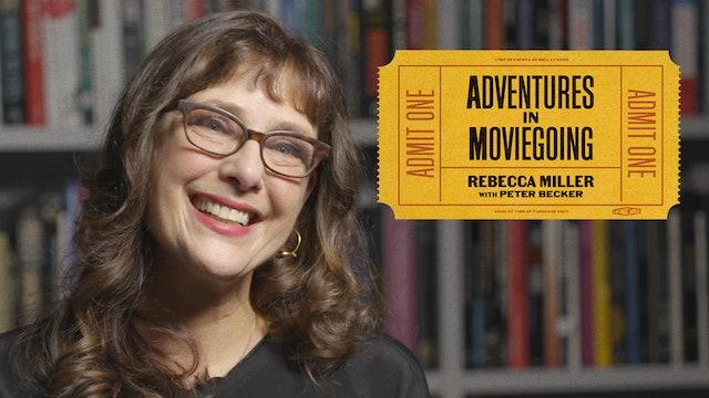 Rebecca Miller's Adventures in Moviegoing