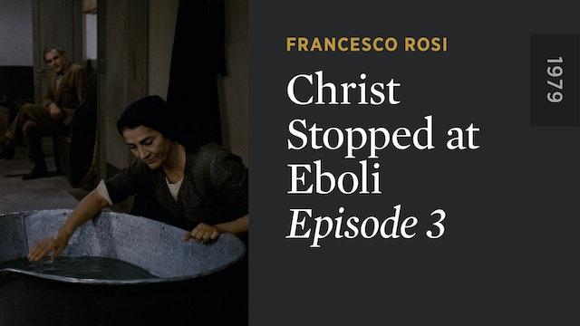 CHRIST STOPPED AT EBOLI: Episode 3